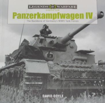 Panzerkampfwagen IV - The Backbone of Germany's WWII Tank Forces, by David Doyle